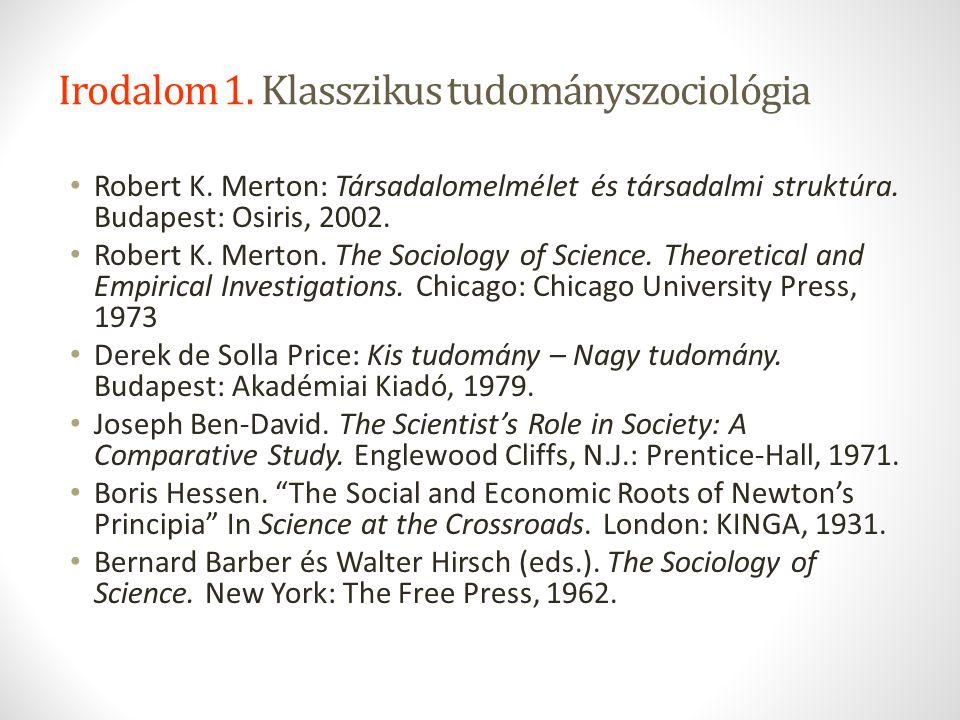 Irodalom 1. Klasszikus tudományszociológia
