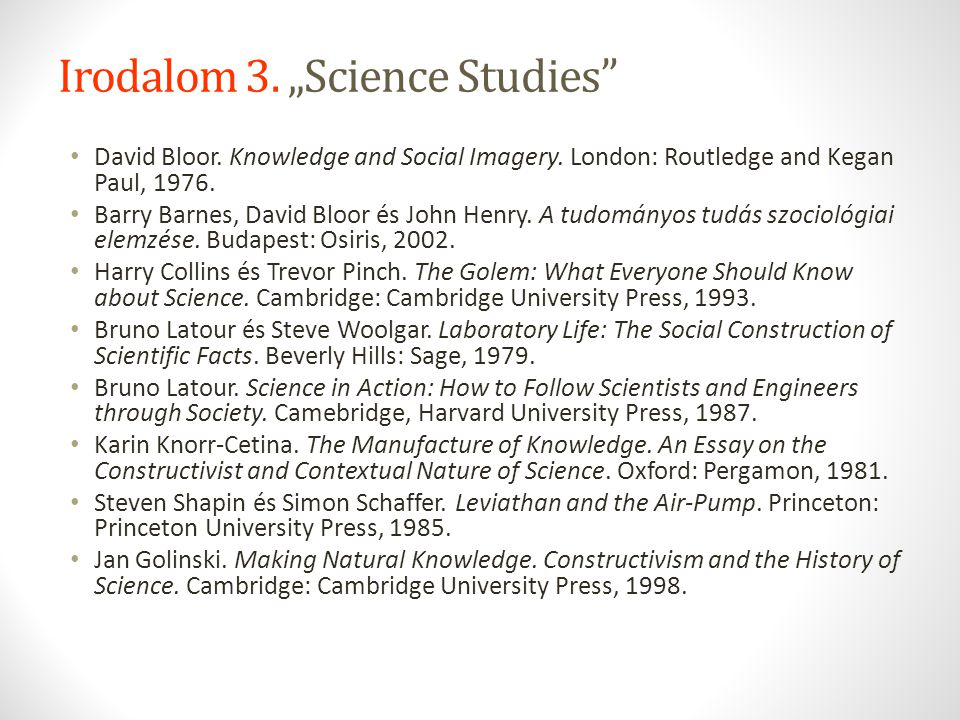 "Irodalom 3. ""Science Studies"
