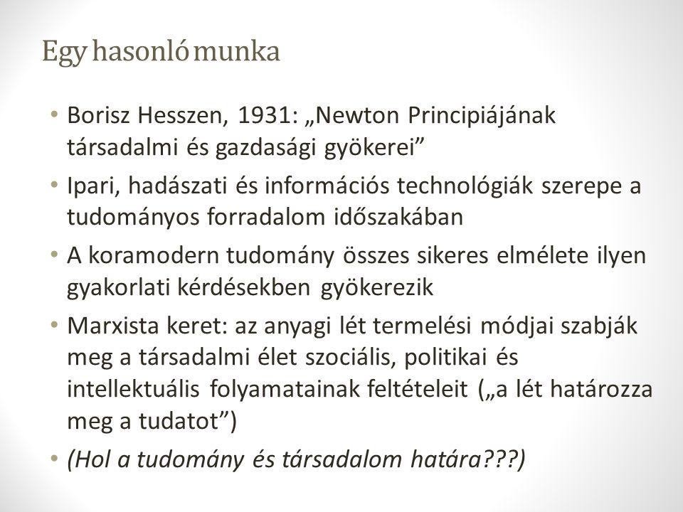 """Egy hasonló munka Borisz Hesszen, 1931: """"Newton Principiájának társadalmi és gazdasági gyökerei"""