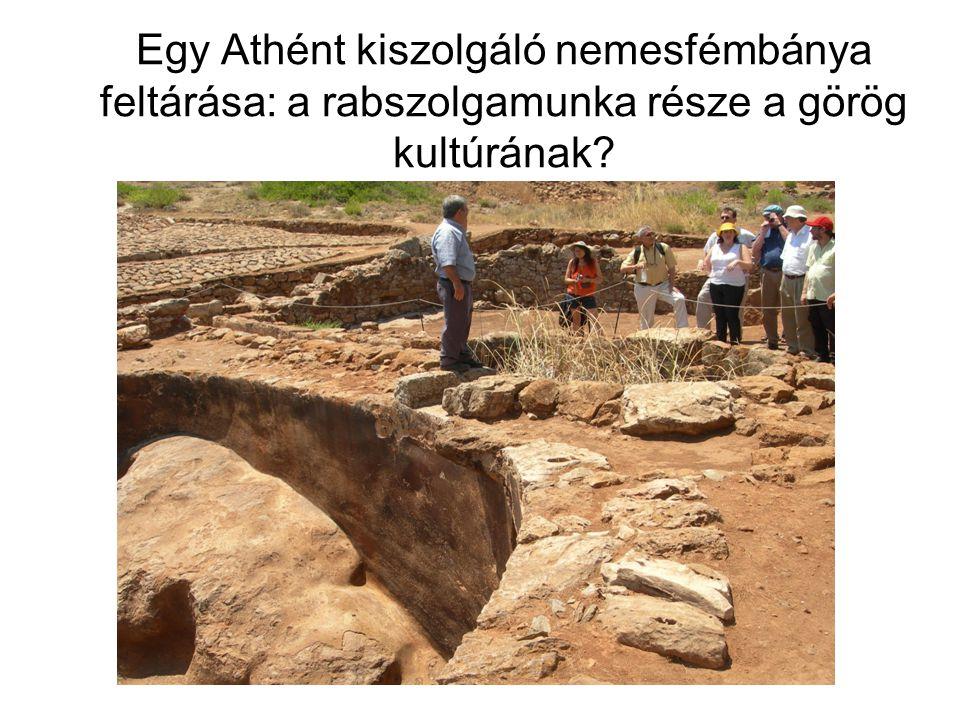Egy Athént kiszolgáló nemesfémbánya feltárása: a rabszolgamunka része a görög kultúrának