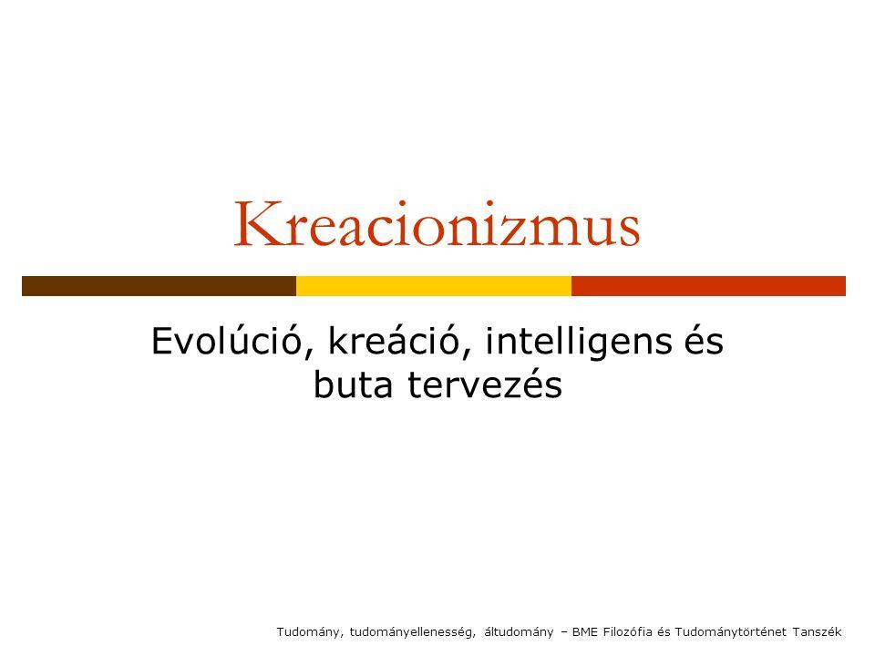 Evolúció, kreáció, intelligens és buta tervezés