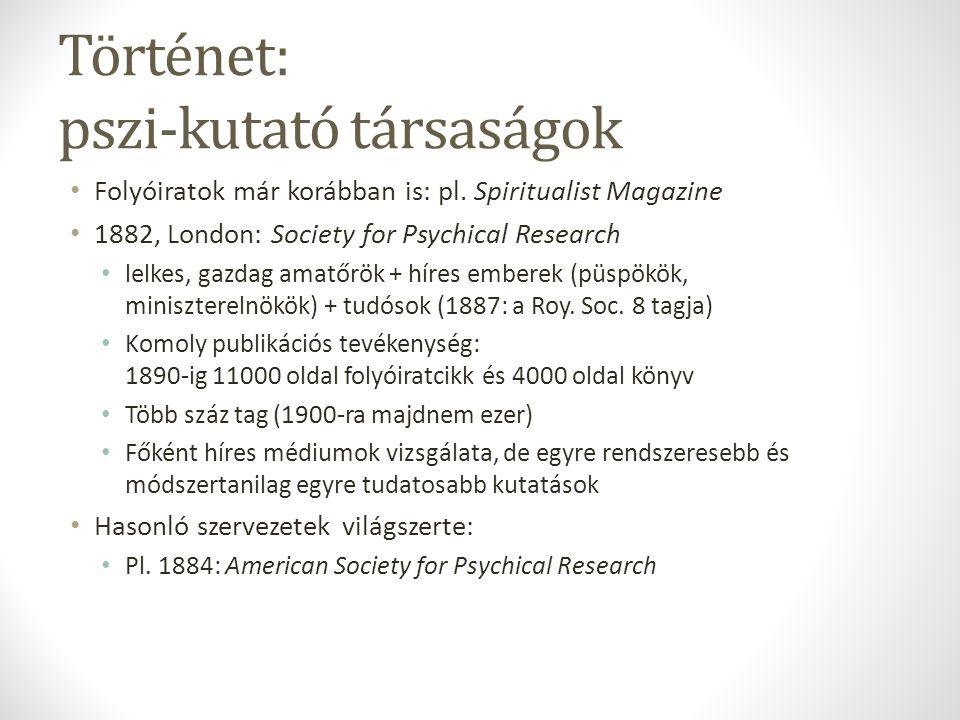 Történet: pszi-kutató társaságok