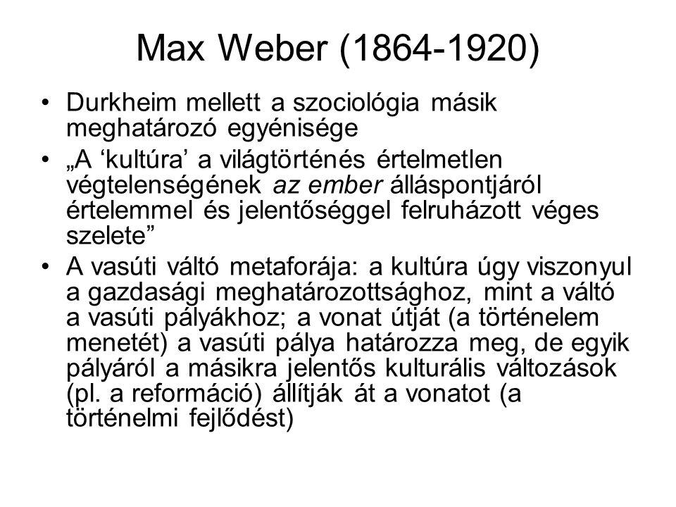 Max Weber (1864-1920) Durkheim mellett a szociológia másik meghatározó egyénisége.