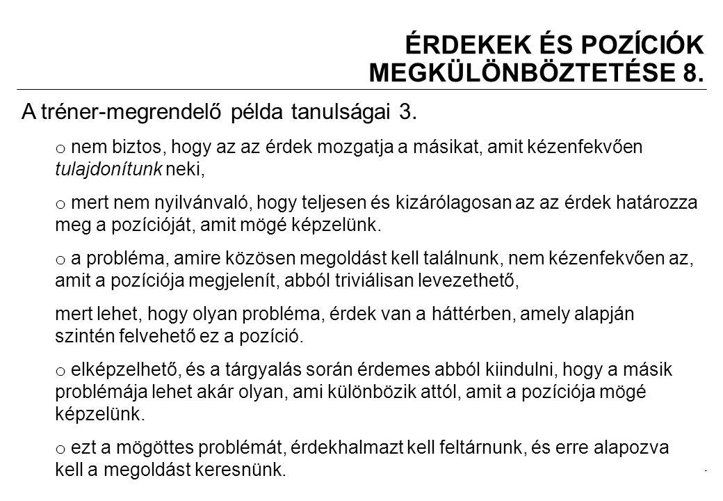 ÉRDEKEK ÉS POZÍCIÓK MEGKÜLÖNBÖZTETÉSE 8.