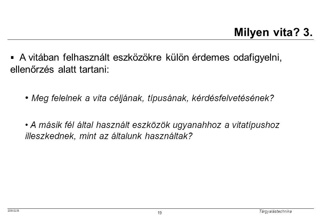 Milyen vita 3. A vitában felhasznált eszközökre külön érdemes odafigyelni, ellenőrzés alatt tartani: