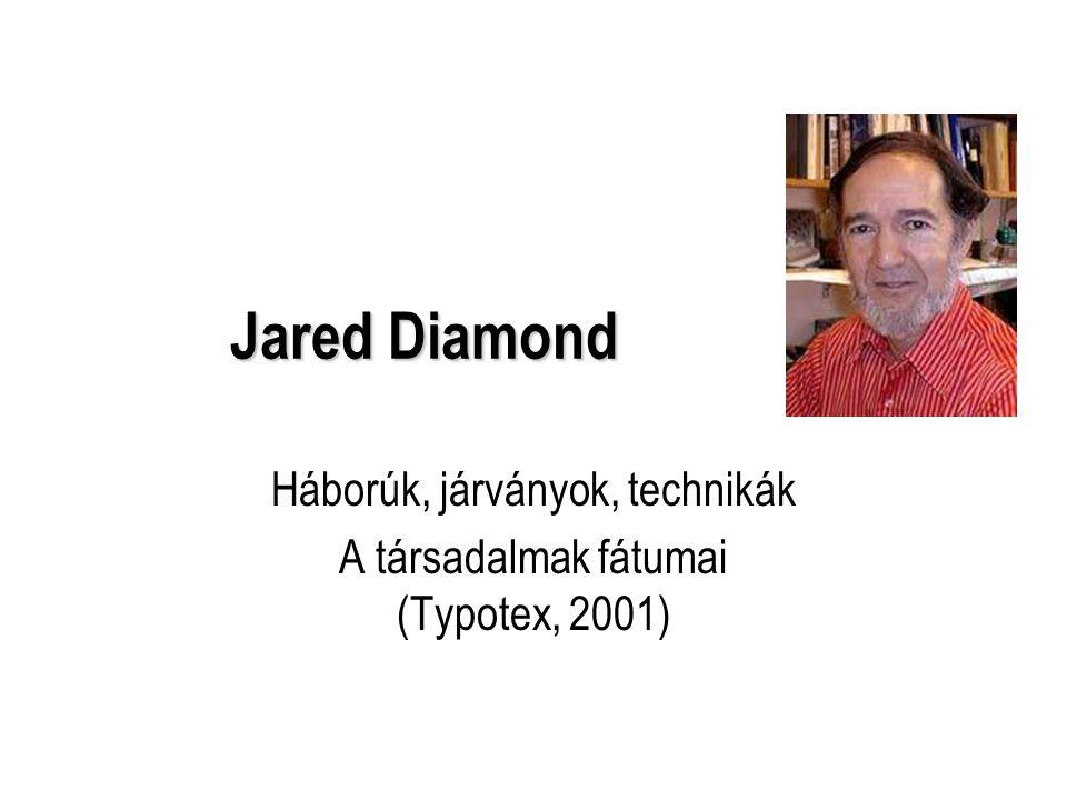 Háborúk, járványok, technikák A társadalmak fátumai (Typotex, 2001)