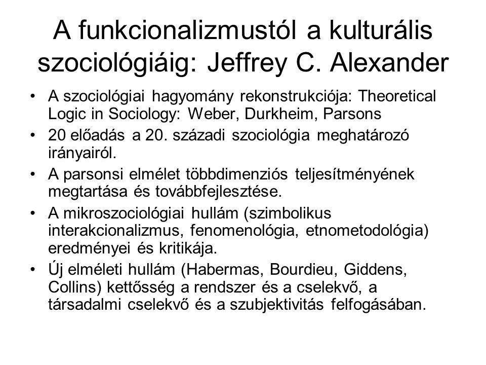 A funkcionalizmustól a kulturális szociológiáig: Jeffrey C. Alexander