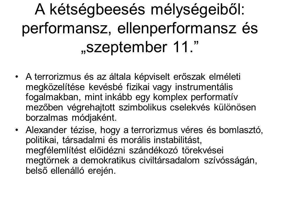 """A kétségbeesés mélységeiből: performansz, ellenperformansz és """"szeptember 11."""