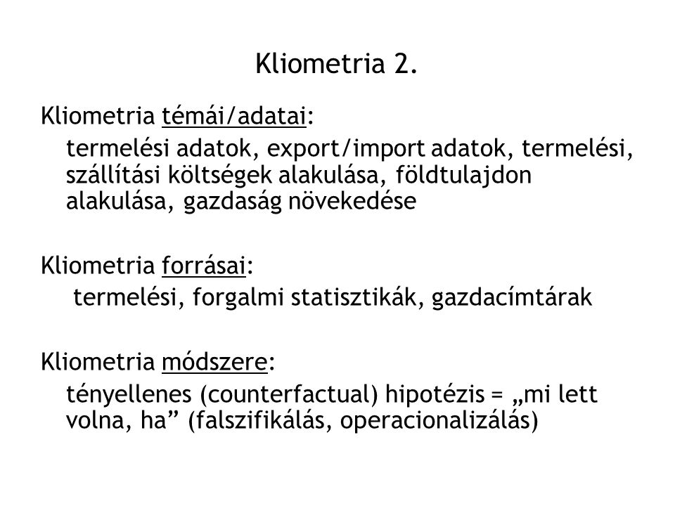Kliometria 2. Kliometria témái/adatai: