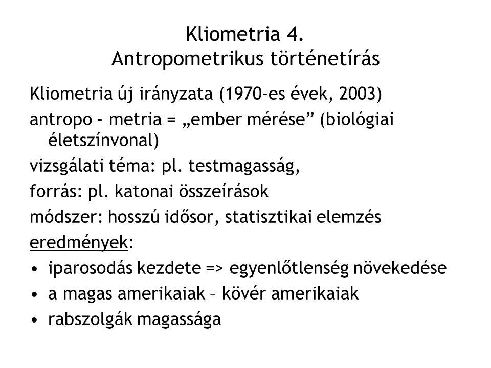 Kliometria 4. Antropometrikus történetírás