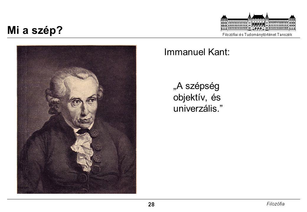 """Mi a szép Immanuel Kant: """"A szépség objektív, és univerzális."""