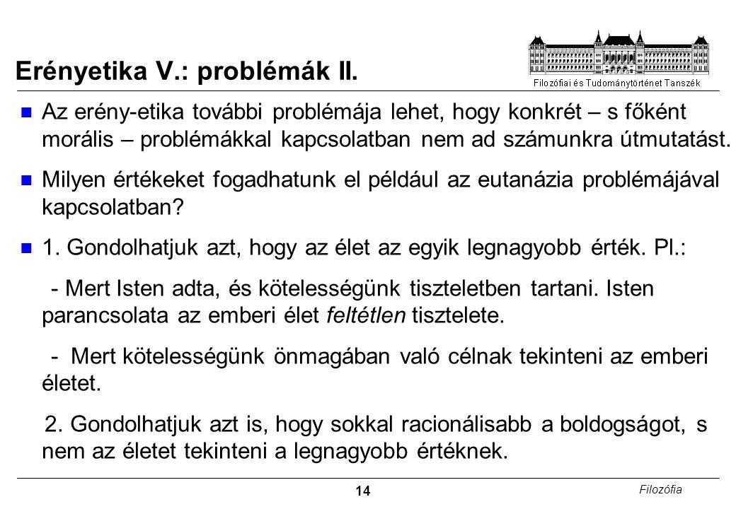 Erényetika V.: problémák II.