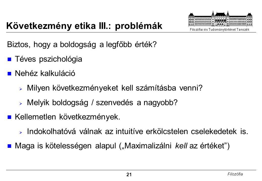 Következmény etika III.: problémák