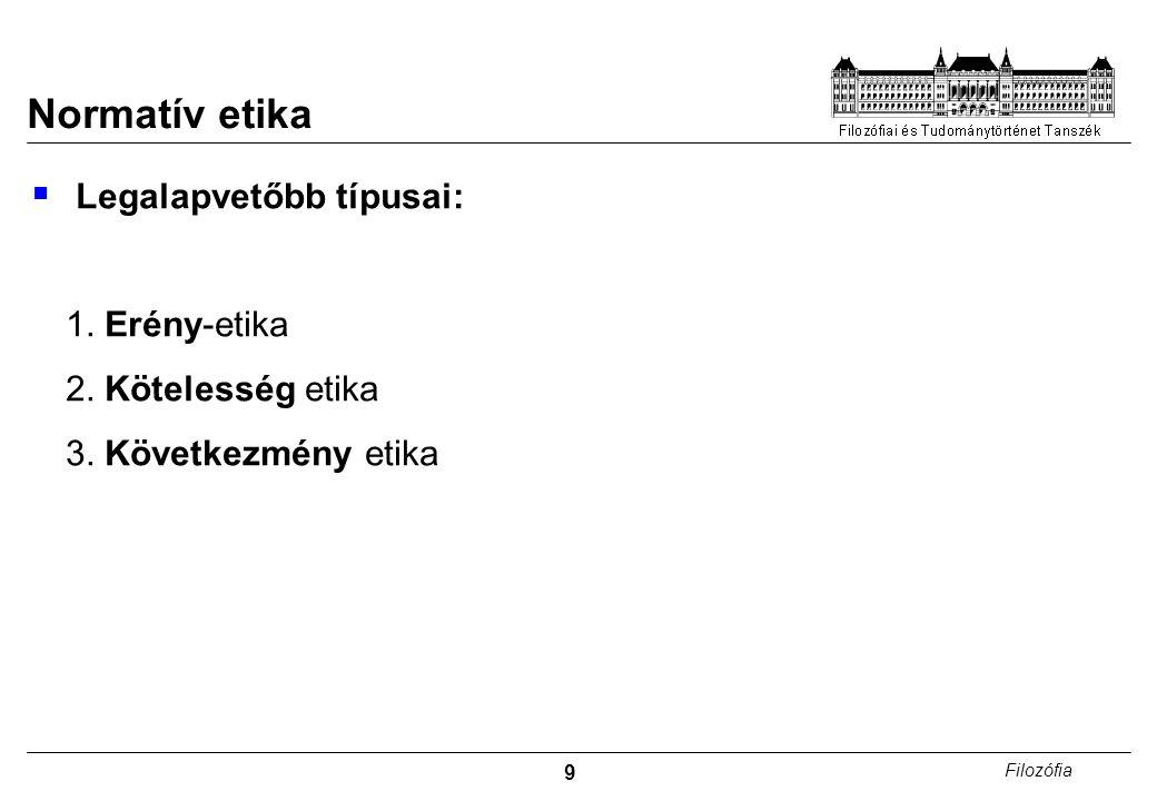 Normatív etika Legalapvetőbb típusai: 2. Kötelesség etika