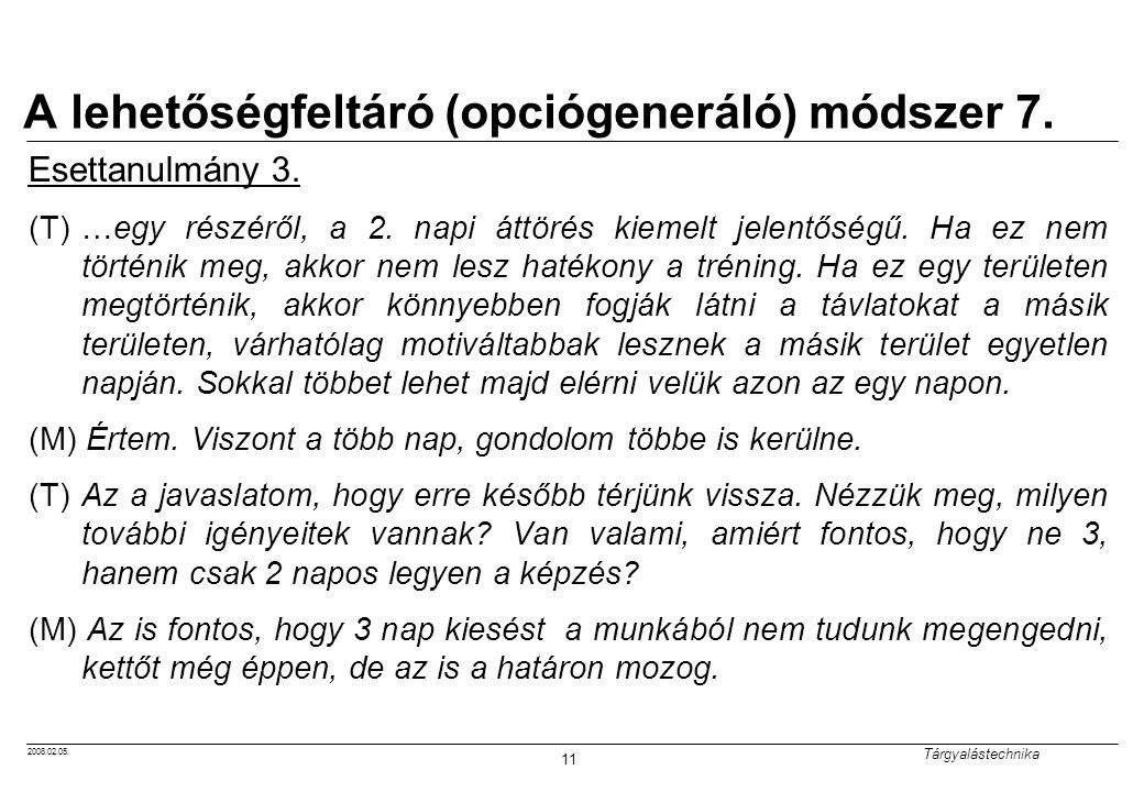 A lehetőségfeltáró (opciógeneráló) módszer 7.