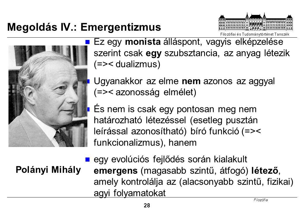 Megoldás IV.: Emergentizmus
