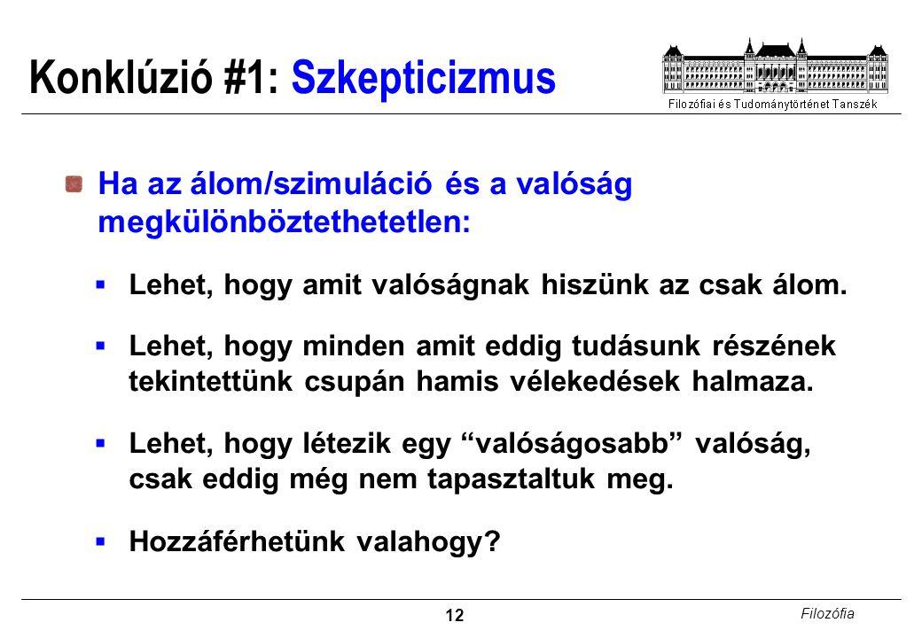 Konklúzió #1: Szkepticizmus