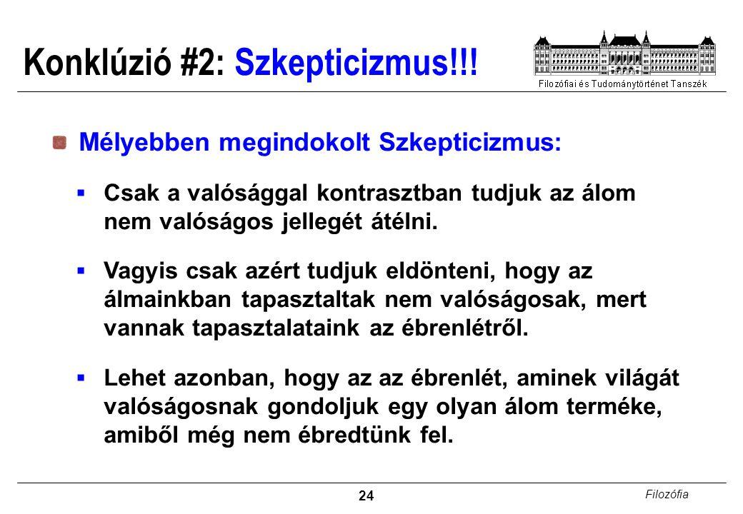 Konklúzió #2: Szkepticizmus!!!