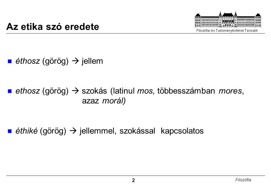 Az etika szó eredete éthosz (görög)  jellem