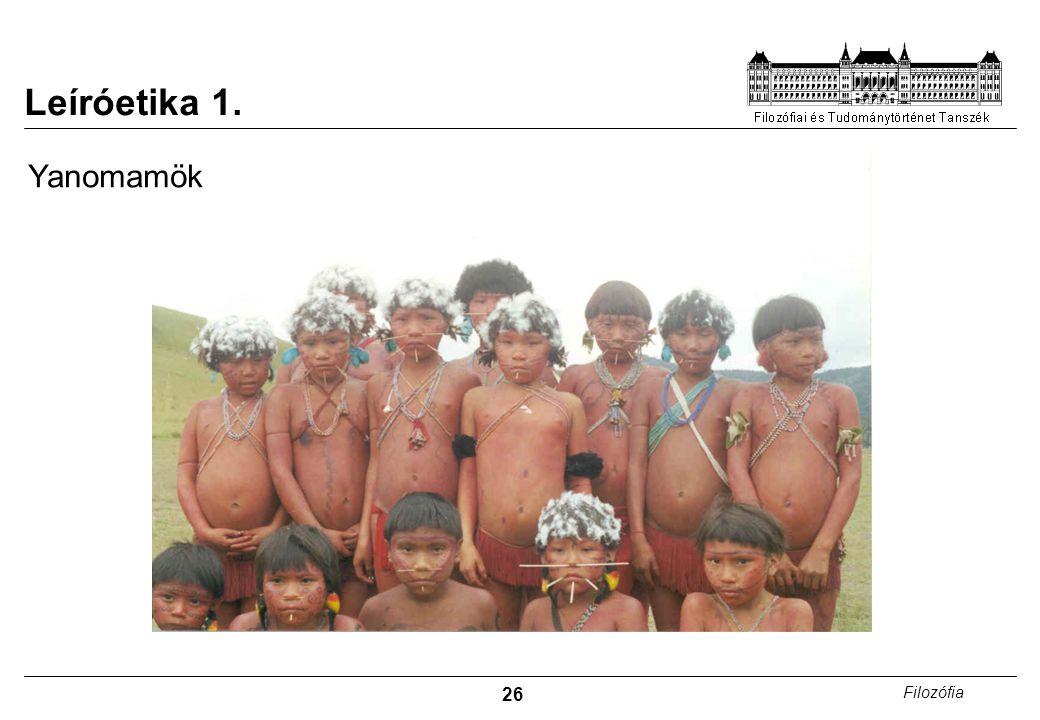 Leíróetika 1. Yanomamök. Brazília és Venezuela határán lévő Amazonas menti esőerdőben élő Dél-Amerikai népcsoport.