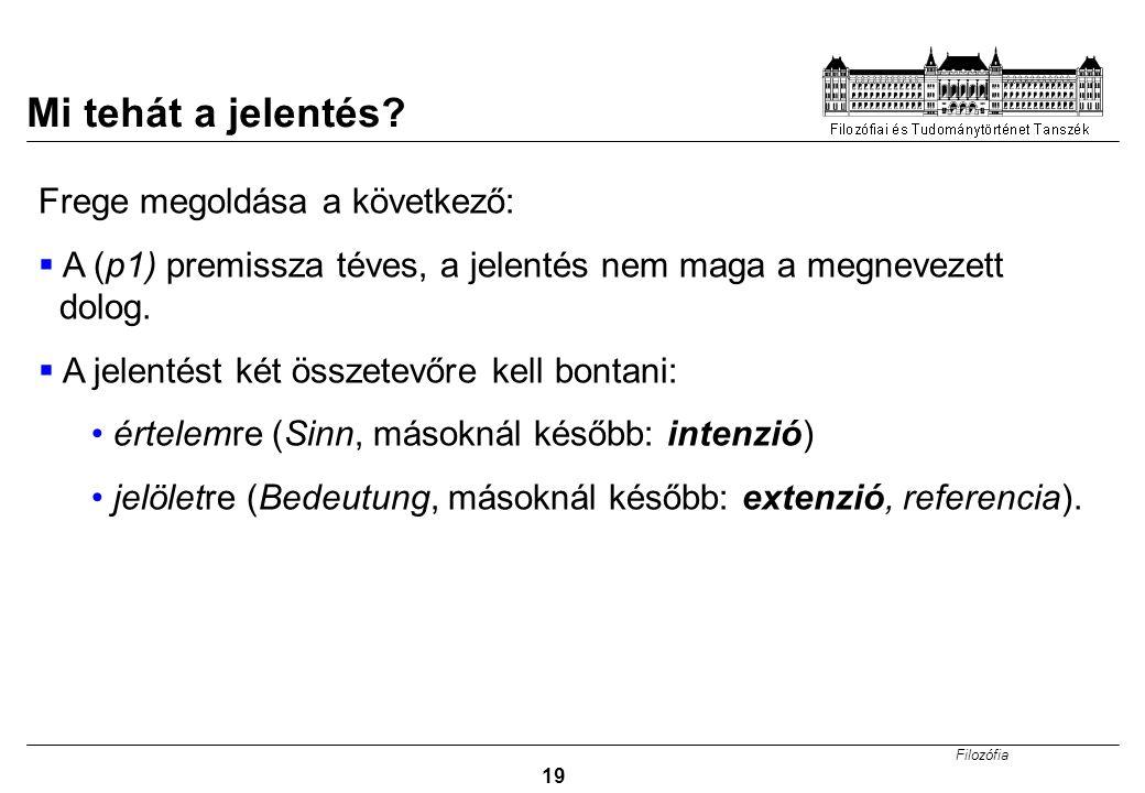 Mi tehát a jelentés Frege megoldása a következő: