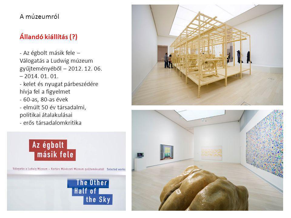 A múzeumról Állandó kiállítás ( )