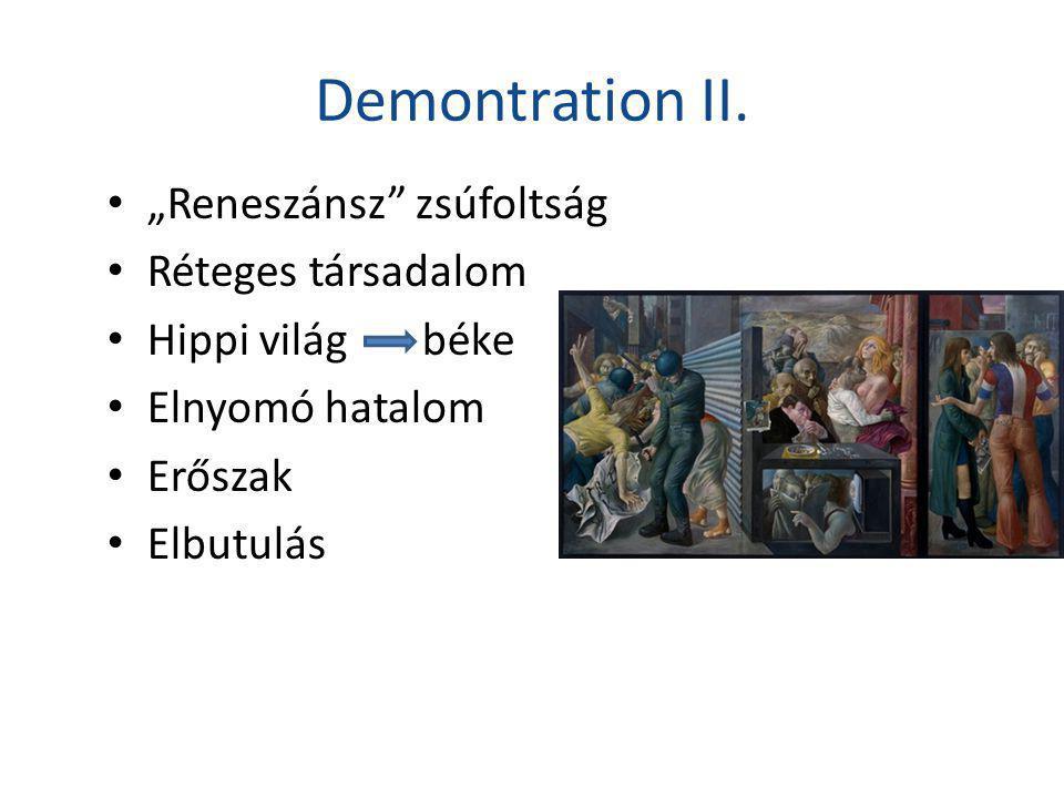 """Demontration II. """"Reneszánsz zsúfoltság Réteges társadalom"""