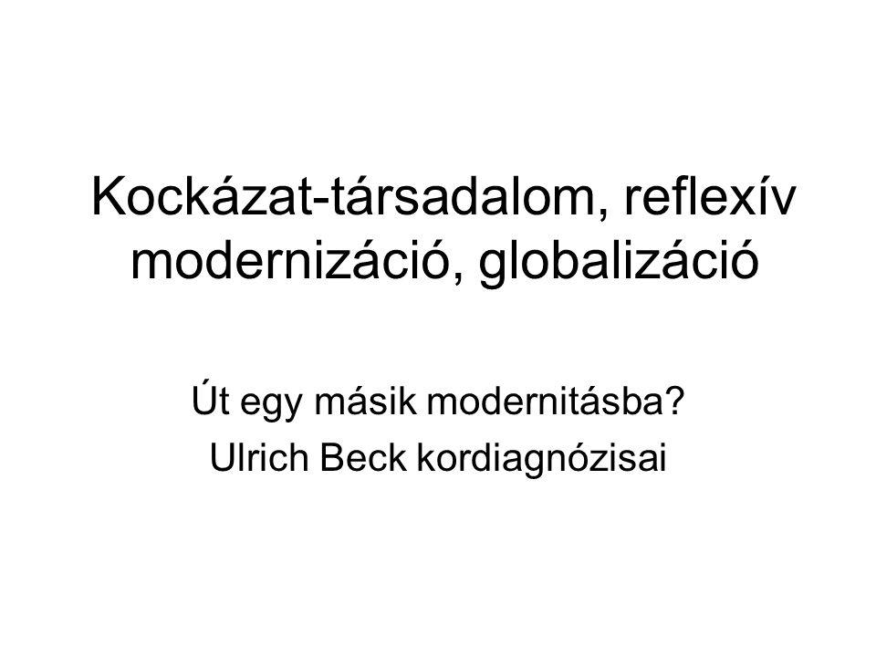 Kockázat-társadalom, reflexív modernizáció, globalizáció