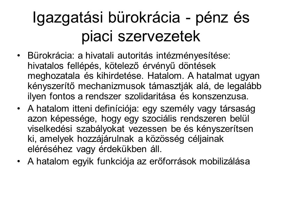 Igazgatási bürokrácia - pénz és piaci szervezetek