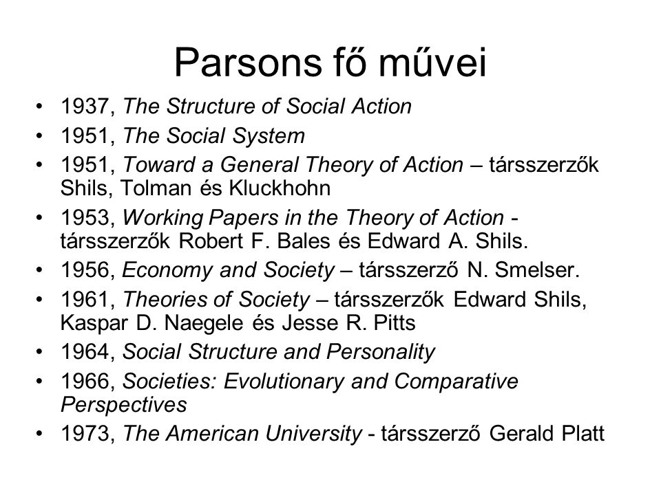 Parsons fő művei 1937, The Structure of Social Action