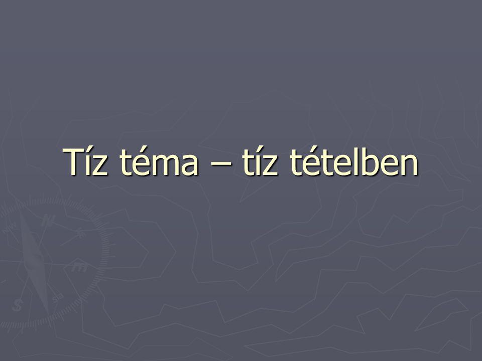 Tíz téma – tíz tételben