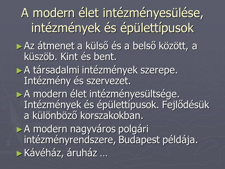 A modern élet intézményesülése, intézmények és épülettípusok