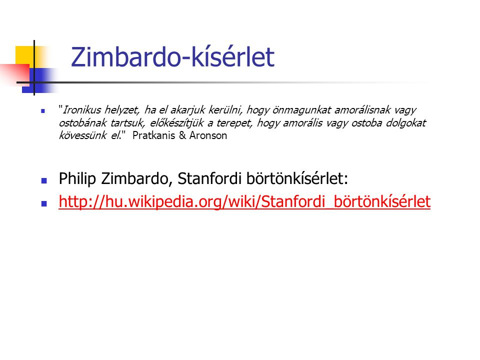 Zimbardo-kísérlet Philip Zimbardo, Stanfordi börtönkísérlet: