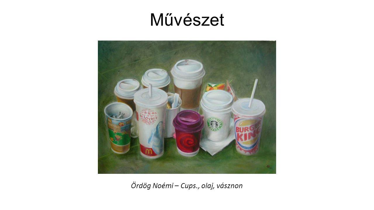 Ördög Noémi – Cups., olaj, vásznon