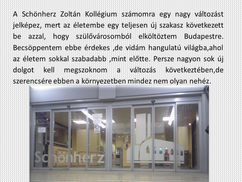 A Schönherz Zoltán Kollégium számomra egy nagy változást jelképez, mert az életembe egy teljesen új szakasz következett be azzal, hogy szülővárosomból elköltöztem Budapestre.