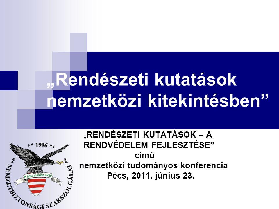 """""""Rendészeti kutatások nemzetközi kitekintésben"""