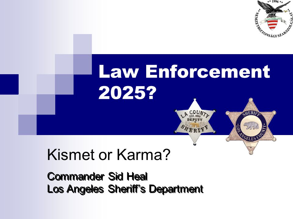 Law Enforcement 2025 Kismet or Karma