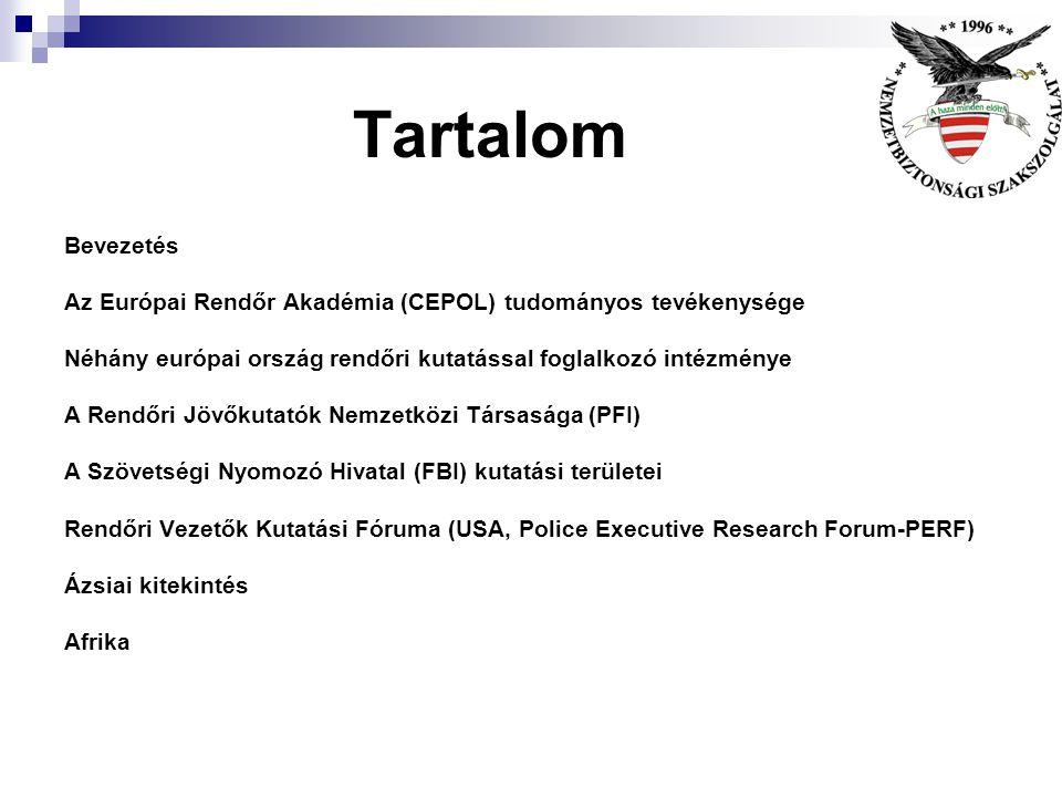 Tartalom Bevezetés. Az Európai Rendőr Akadémia (CEPOL) tudományos tevékenysége. Néhány európai ország rendőri kutatással foglalkozó intézménye.