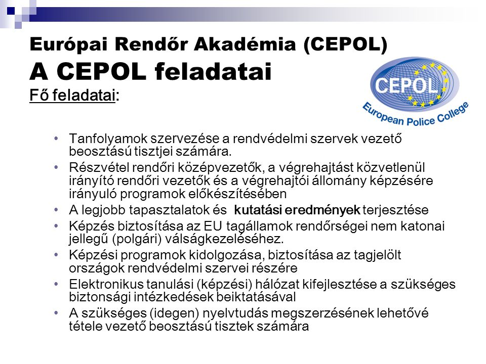 Európai Rendőr Akadémia (CEPOL) A CEPOL feladatai