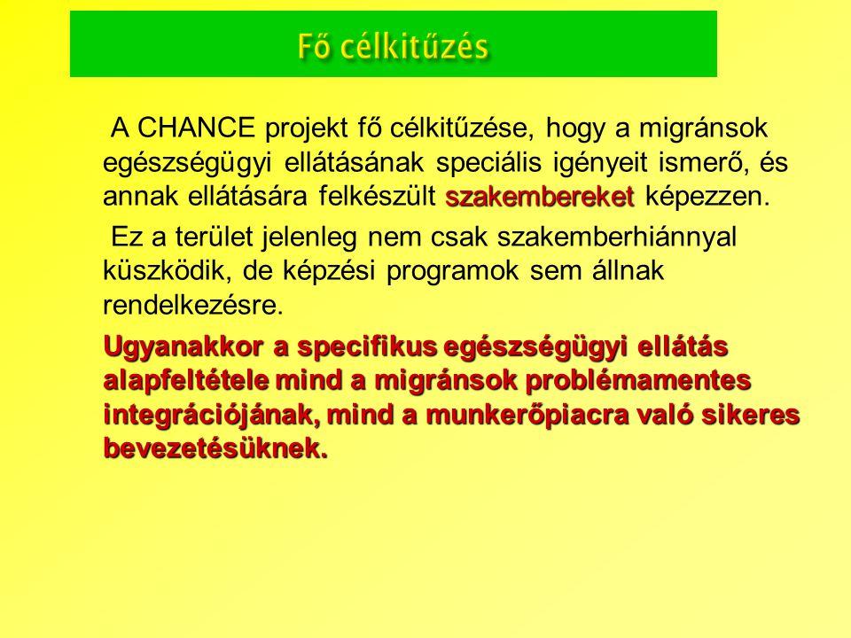 A CHANCE projekt fő célkitűzése, hogy a migránsok egészségügyi ellátásának speciális igényeit ismerő, és annak ellátására felkészült szakembereket képezzen.
