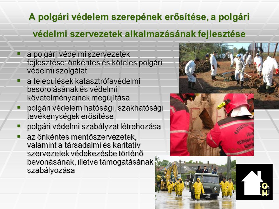 A polgári védelem szerepének erősítése, a polgári védelmi szervezetek alkalmazásának fejlesztése