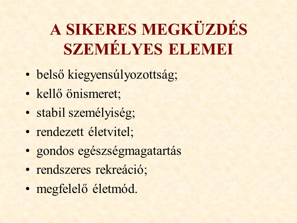 A SIKERES MEGKÜZDÉS SZEMÉLYES ELEMEI