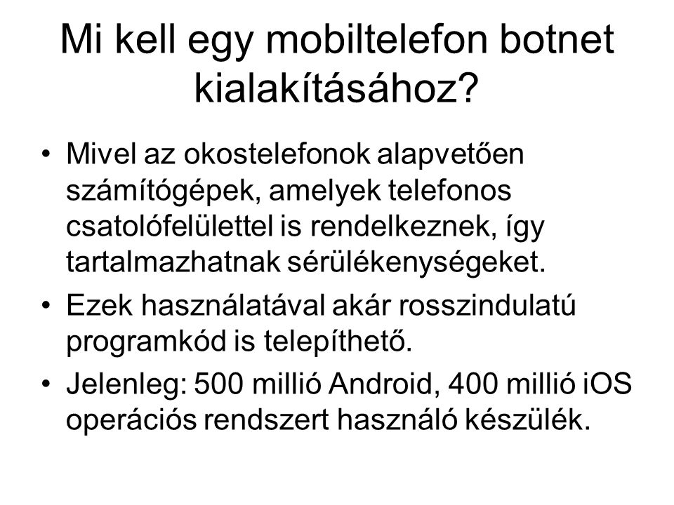 Mi kell egy mobiltelefon botnet kialakításához