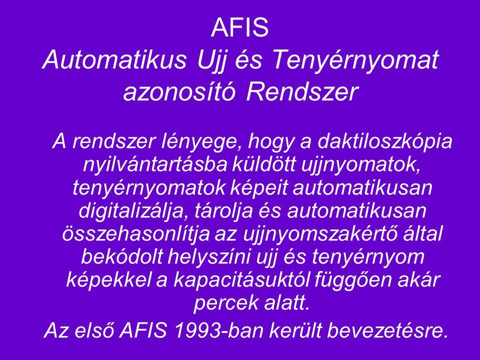 AFIS Automatikus Ujj és Tenyérnyomat azonosító Rendszer