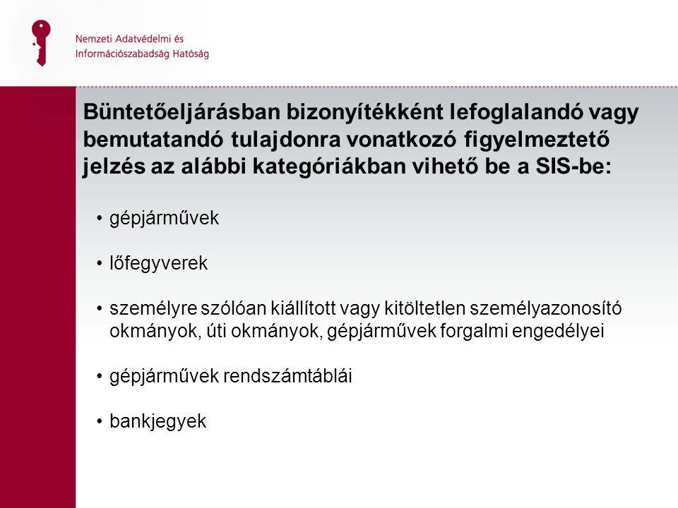 Büntetőeljárásban bizonyítékként lefoglalandó vagy bemutatandó tulajdonra vonatkozó figyelmeztető jelzés az alábbi kategóriákban vihető be a SIS-be: