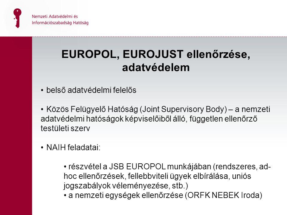 EUROPOL, EUROJUST ellenőrzése, adatvédelem