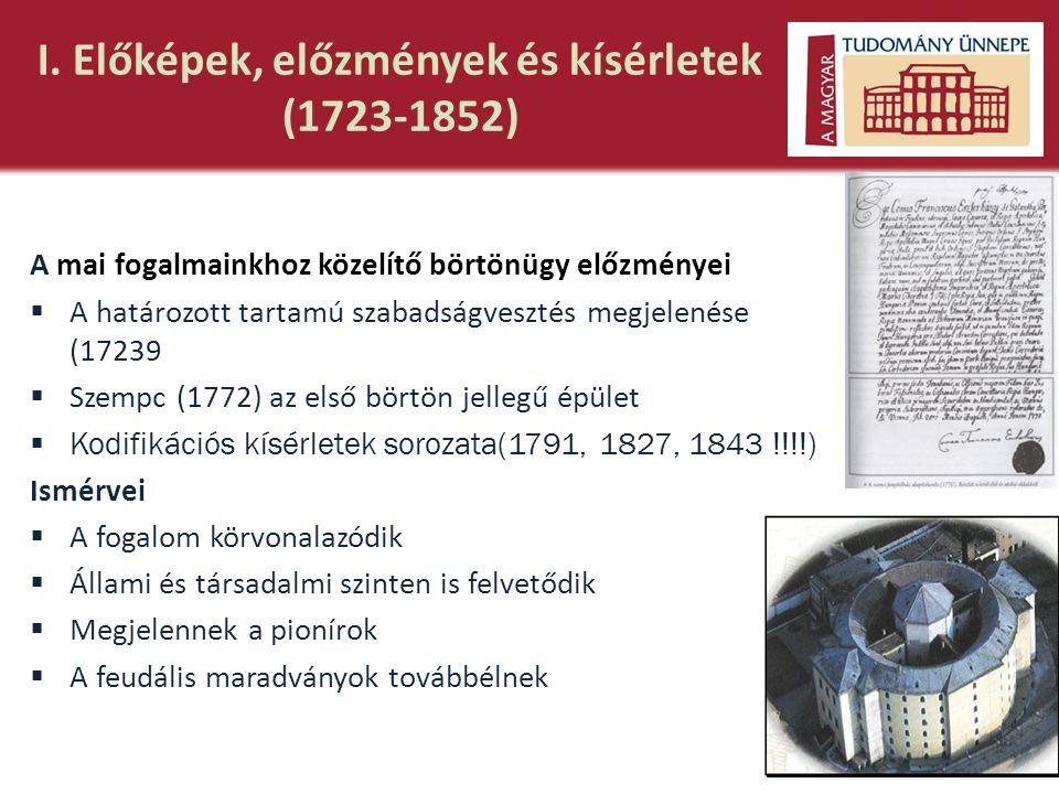 I. Előképek, előzmények és kísérletek (1723-1852)