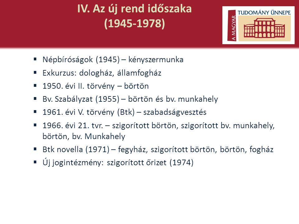 IV. Az új rend időszaka (1945-1978)