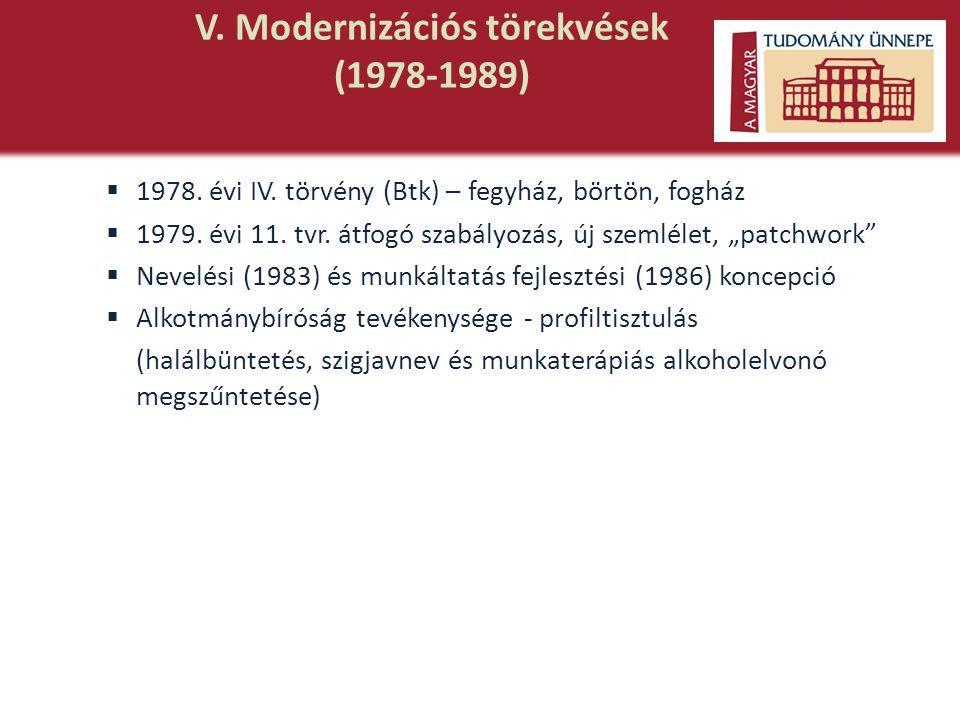 V. Modernizációs törekvések (1978-1989)