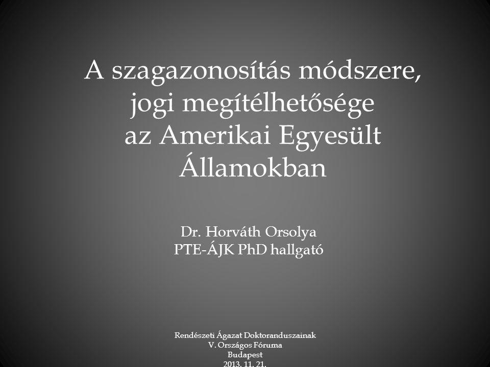 Dr. Horváth Orsolya PTE-ÁJK PhD hallgató